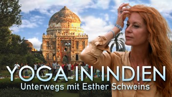 Yoga in Indien – Unterwegs mit Esther Schweins