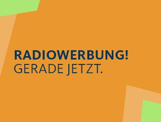 Radiowerbung gerade jetzt!